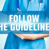 What to Know About Medical Treatment Guidelines